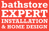 bathstore EXPERT INSTALLATION & HOME DESIGN
